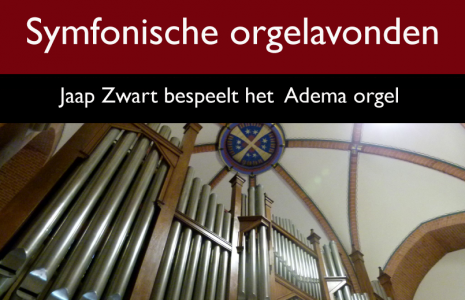 Symfonische orgelavonden m.m.v. Jaap Zwart